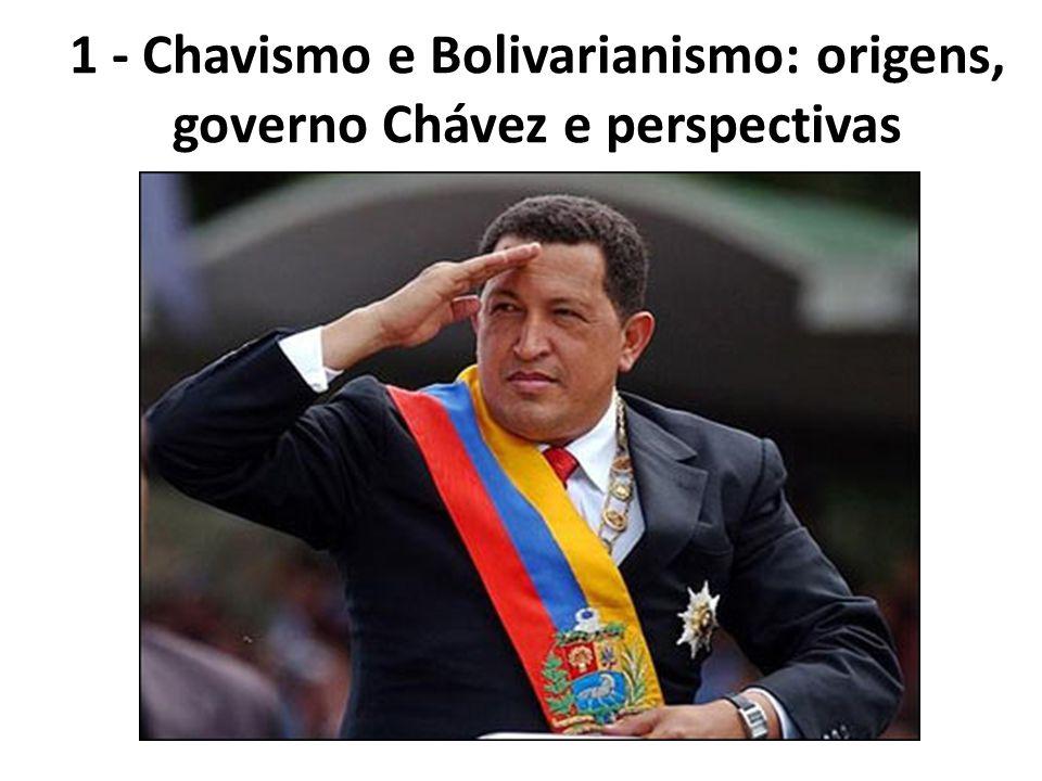 1 - Chavismo e Bolivarianismo: origens, governo Chávez e perspectivas