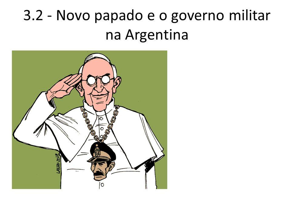 3.2 - Novo papado e o governo militar na Argentina
