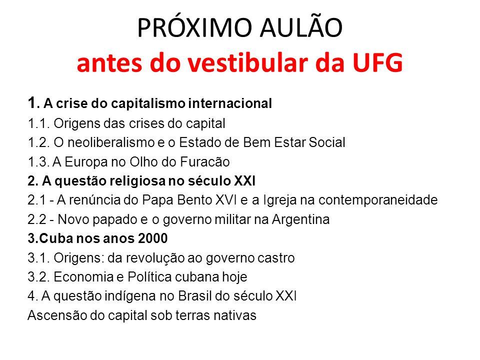 PRÓXIMO AULÃO antes do vestibular da UFG 1.A crise do capitalismo internacional 1.1.
