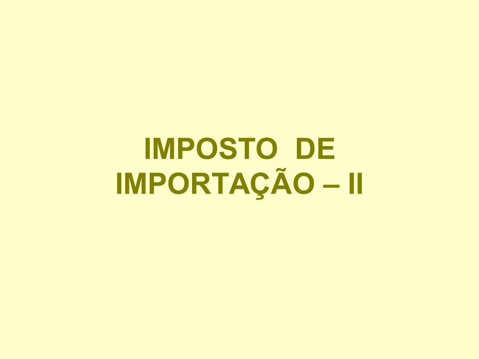 IMPOSTO DE IMPORTAÇÃO – II