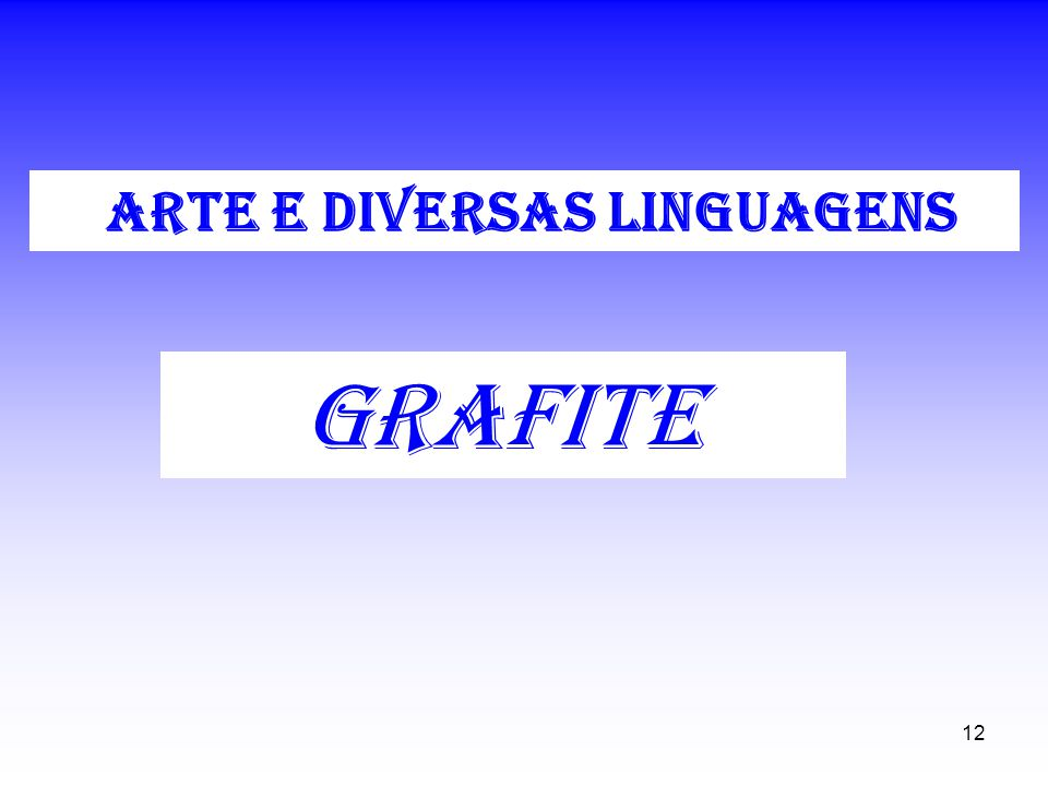12 grafite ARTE E DIVERSAS LINGUAGENS