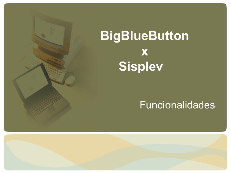 BigBlueButton x Sisplev Funcionalidades