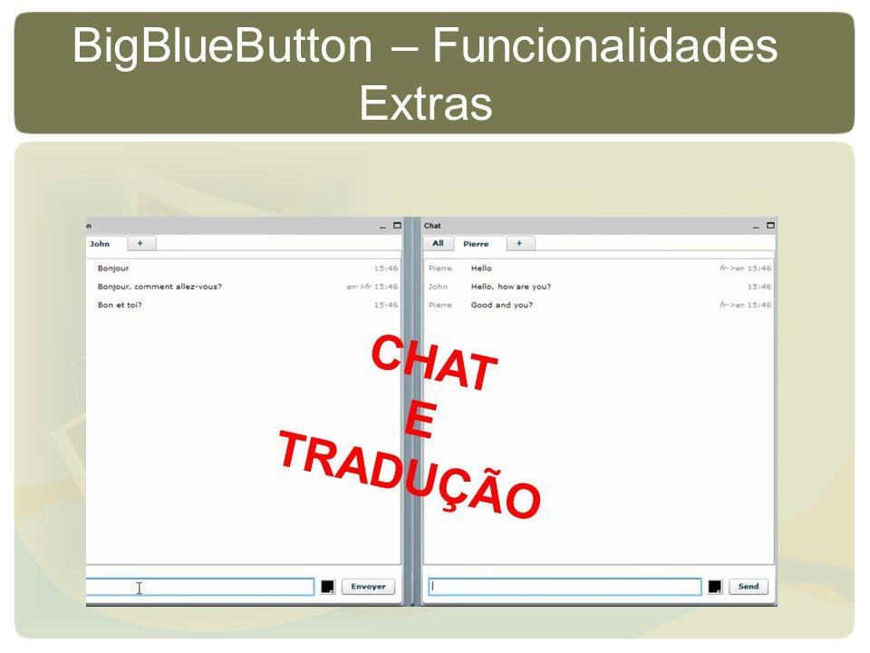 BigBlueButton – Funcionalidades Extras CHAT E TRADUÇÃO