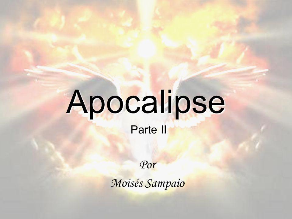 Apocalipse Por Moisés Sampaio Parte II