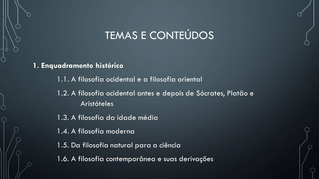 TEMAS E CONTEÚDOS 2.Conceito, metodologia, finalidade e utilidade da filosofia 2.1.