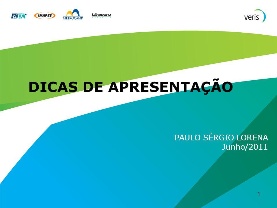 1 DICAS DE APRESENTAÇÃO PAULO SÉRGIO LORENA Junho/2011