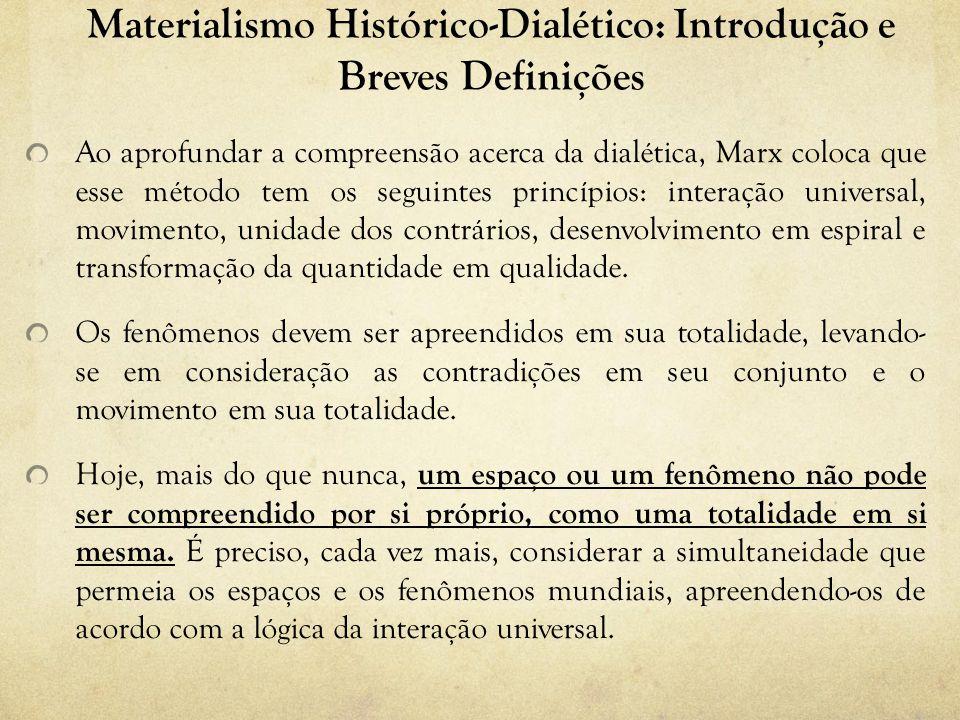 Materialismo Histórico-Dialético: Introdução e Breves Definições Ao aprofundar a compreensão acerca da dialética, Marx coloca que esse método tem os s