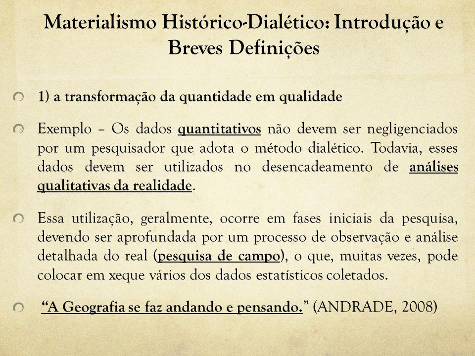 Materialismo Histórico-Dialético: Introdução e Breves Definições 1) a transformação da quantidade em qualidade Exemplo – Os dados quantitativos não de
