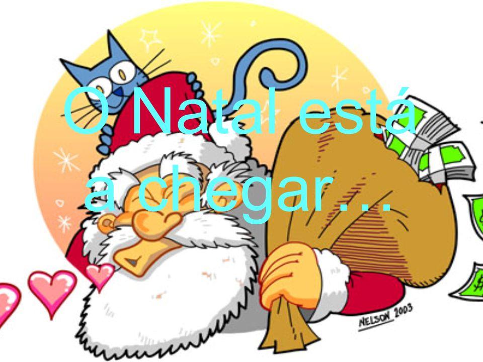 O Natal está a chegar…