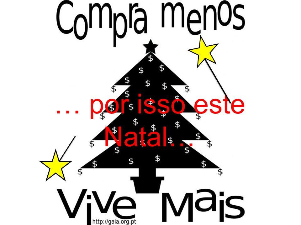… por isso este Natal…