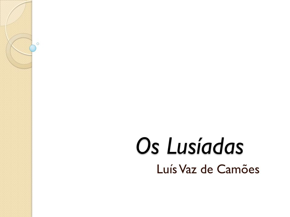 Os Lusíadas Os Lusíadas Luís Vaz de Camões