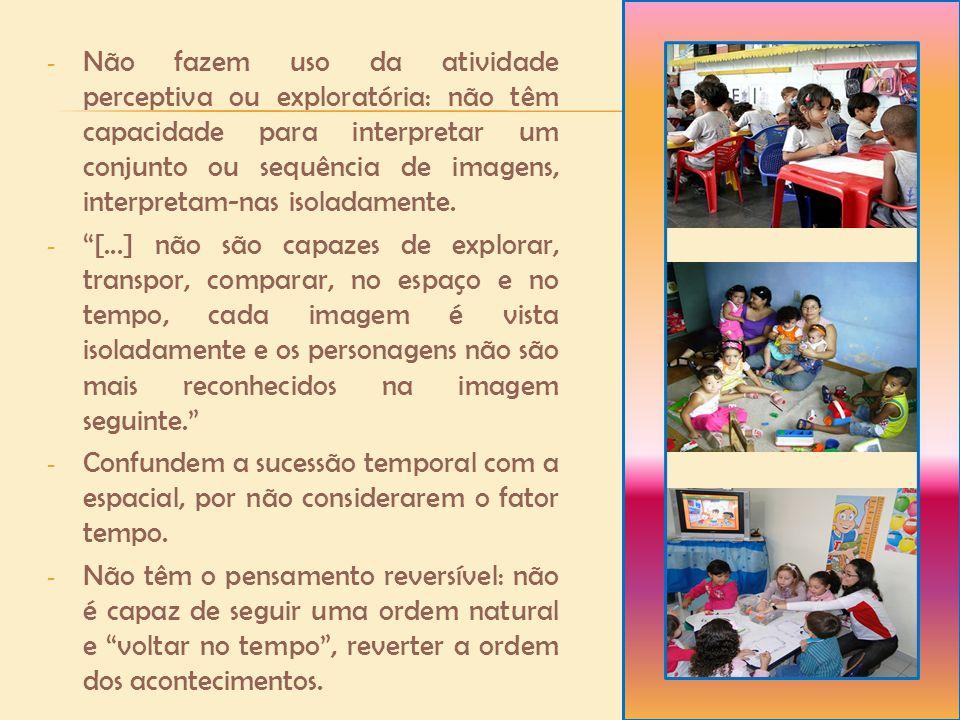 Crianças no estágio do pensamento operatório concreto (7 a 12 anos): - A descrição dos detalhes desaparece quase por completo nessa fase.