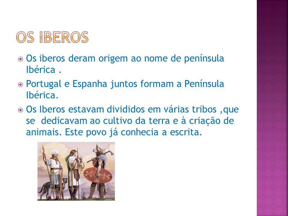 Os iberos deram origem ao nome de península Ibérica.
