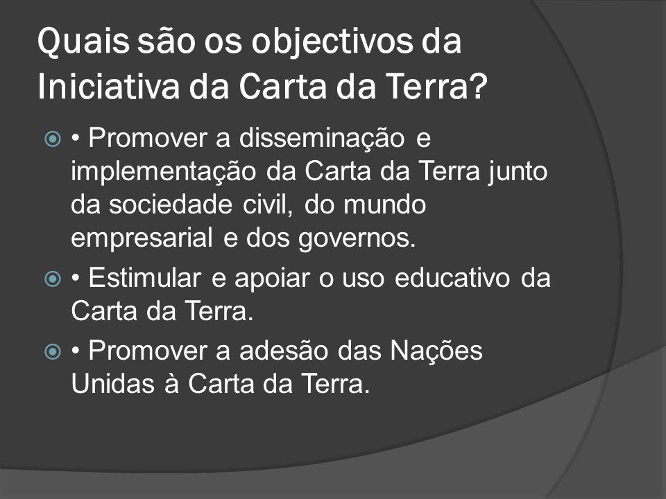 Quais são os objectivos da Iniciativa da Carta da Terra.