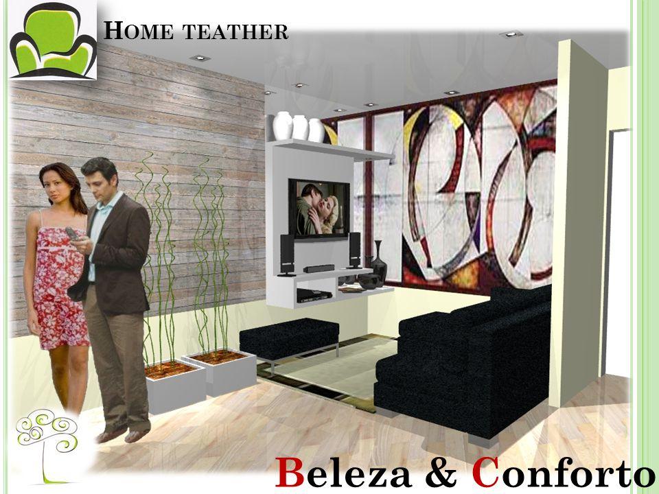H OME TEATHER Beleza & Conforto