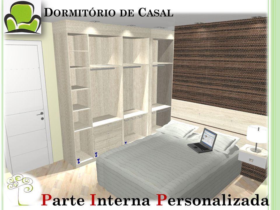 D ORMITÓRIO DE C ASAL Parte Interna Personalizada