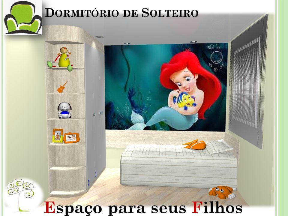 D ORMITÓRIO DE S OLTEIRO Espaço para seus Filhos