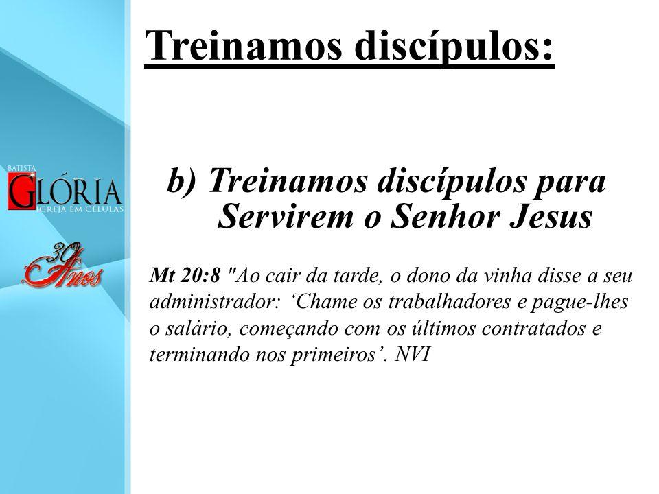 c) Treinamos discípulos com o propósito de Fazermos um Reino de discípulos para o Senhor Jesus Treinamos discípulos: 1Tm 2:4 que deseja que todos os homens sejam salvos e cheguem ao conhecimento da verdade.