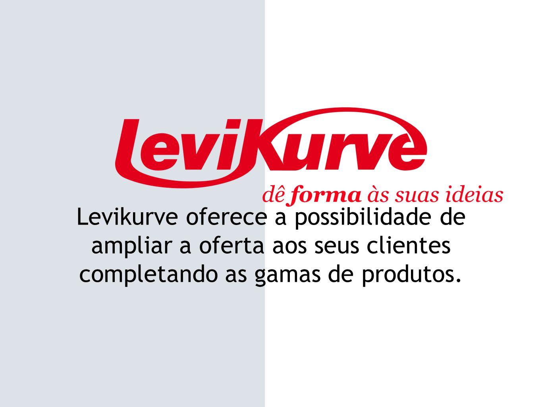 Levikurve oferece a possibilidade de ampliar a oferta aos seus clientes completando as gamas de produtos. dê forma às suas ideias