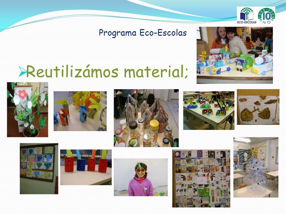 Programa Eco-Escolas Reutilizámos material;