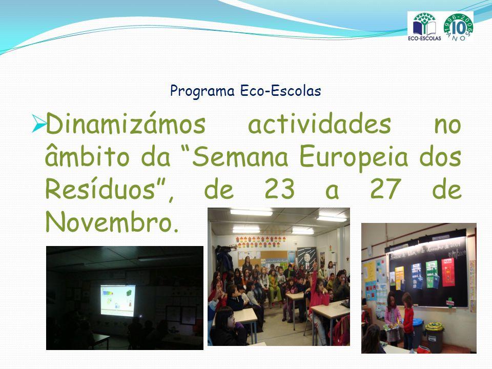 Programa Eco-Escolas Dinamizámos actividades no âmbito da Semana Europeia dos Resíduos, de 23 a 27 de Novembro.