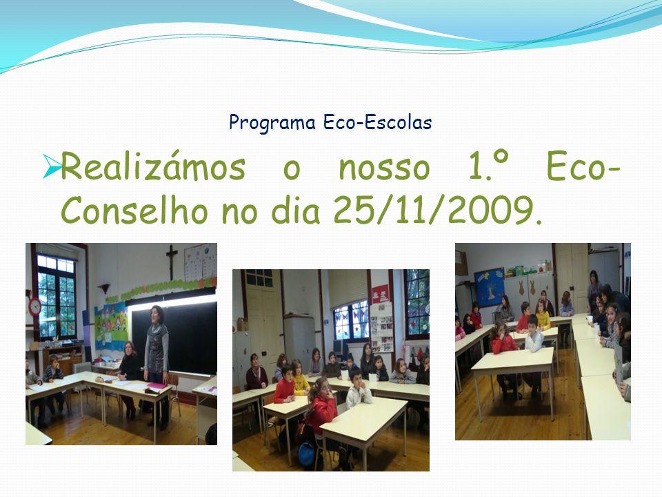 Realizámos o nosso 1.º Eco- Conselho no dia 25/11/2009.