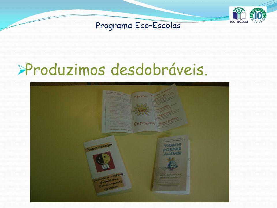 Programa Eco-Escolas Produzimos desdobráveis.