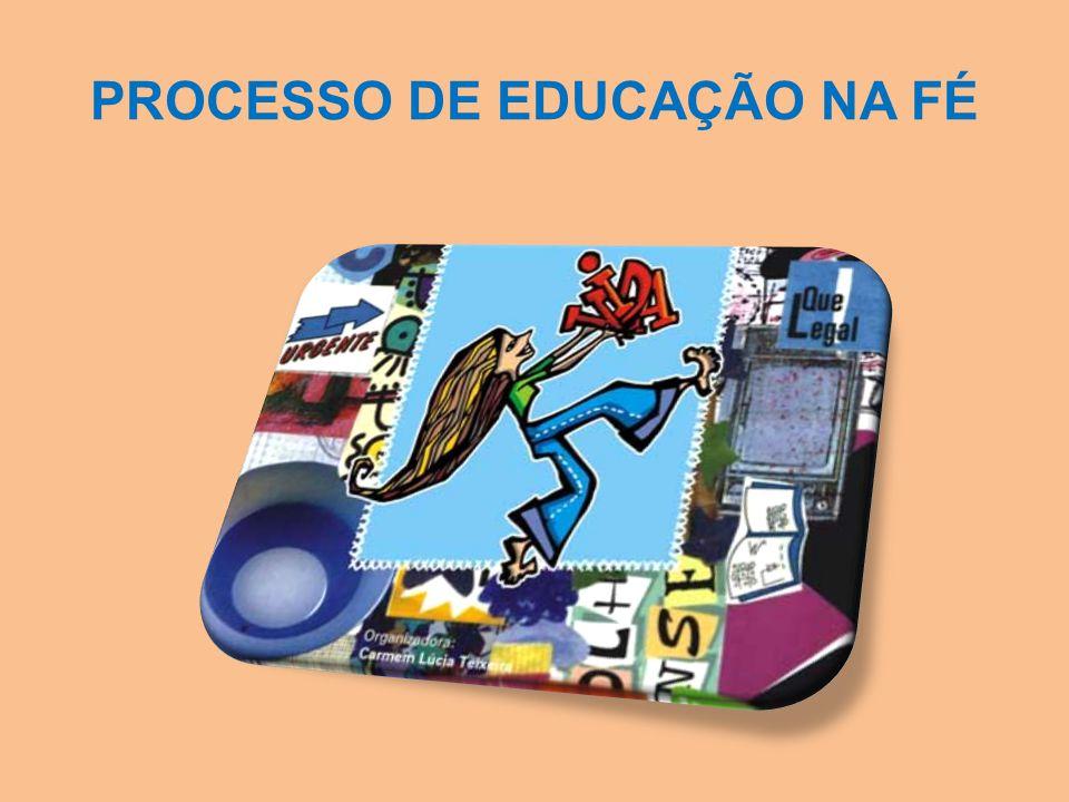 PROCESSO DE EDUCAÇÃO NA FÉ
