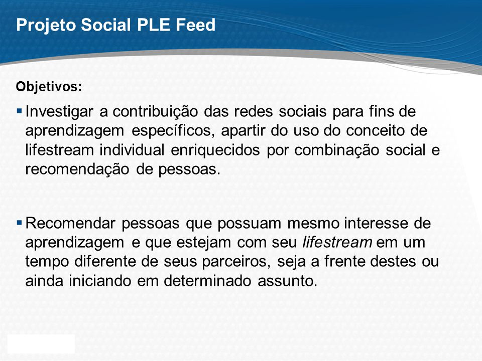 Page 6 Projeto Social PLE Feed Aplicação de lifestream como parâmetro de desenvolvimento.