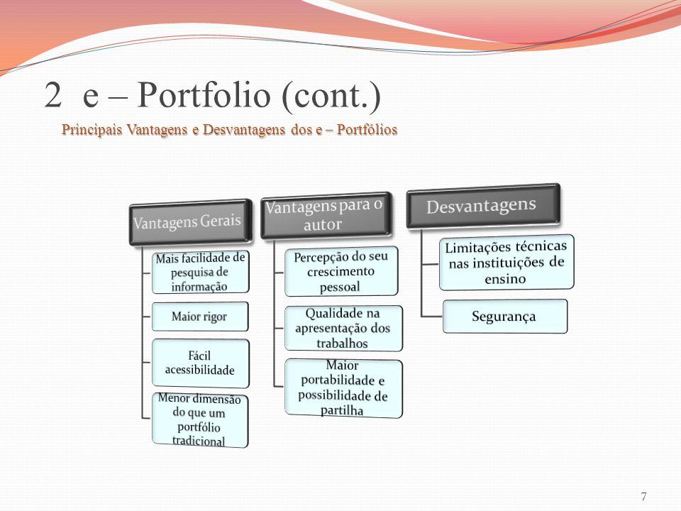2 e – Portfolio (cont.) Principais Vantagens e Desvantagens dos e – Portfólios 7