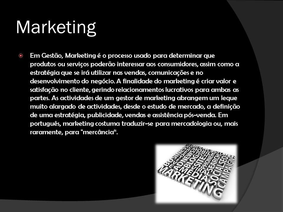 Marketing Em Gestão, Marketing é o processo usado para determinar que produtos ou serviços poderão interessar aos consumidores, assim como a estratégia que se irá utilizar nas vendas, comunicações e no desenvolvimento do negócio.