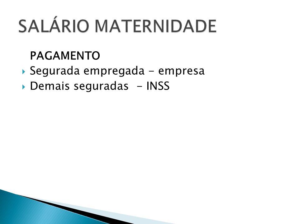 PAGAMENTO Segurada empregada - empresa Demais seguradas - INSS