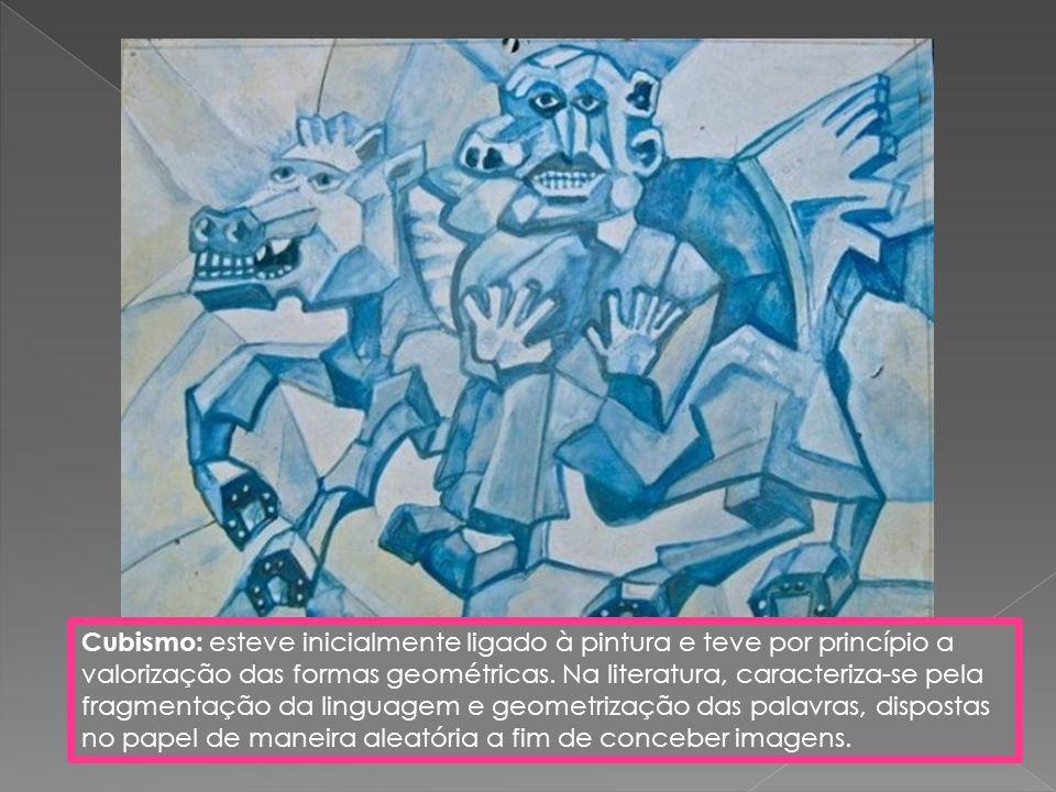 Cubismo: esteve inicialmente ligado à pintura e teve por princípio a valorização das formas geométricas. Na literatura, caracteriza-se pela fragmentaç