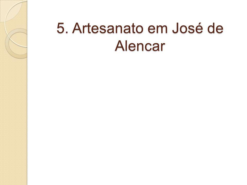 5. Artesanato em José de Alencar