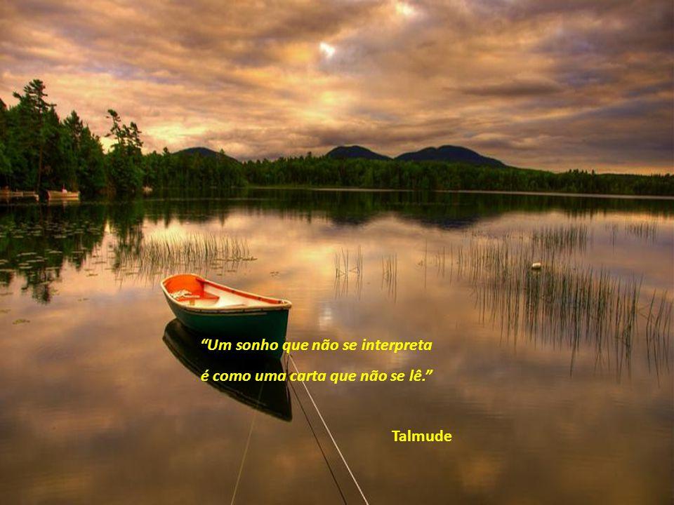 Um sonho que não se interpreta é como uma carta que não se lê. Talmude
