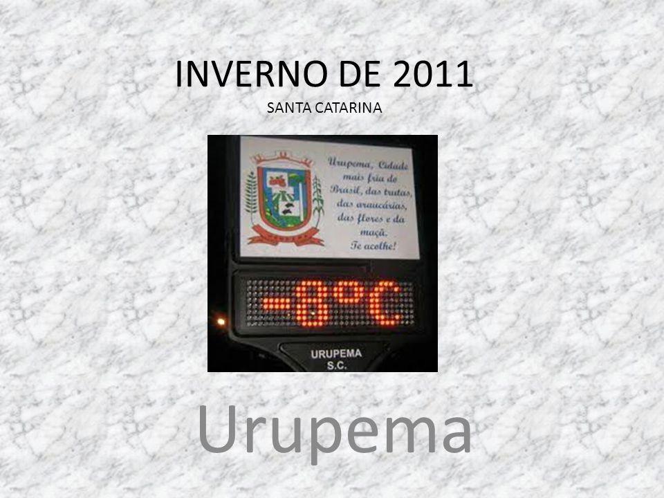 INVERNO DE 2011 SANTA CATARINA Urupema