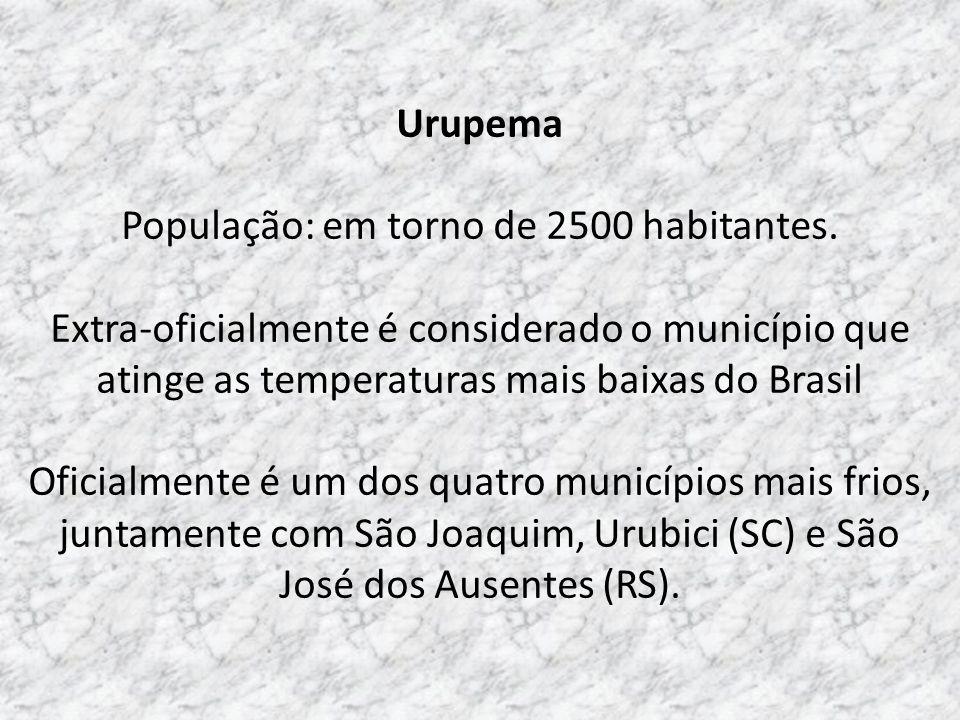 Município de Urupema Localizado na área serrana de SC - microregião dos Campos de Lages - distante 198 km de Florianópolis Altitude média de 1.425 m,