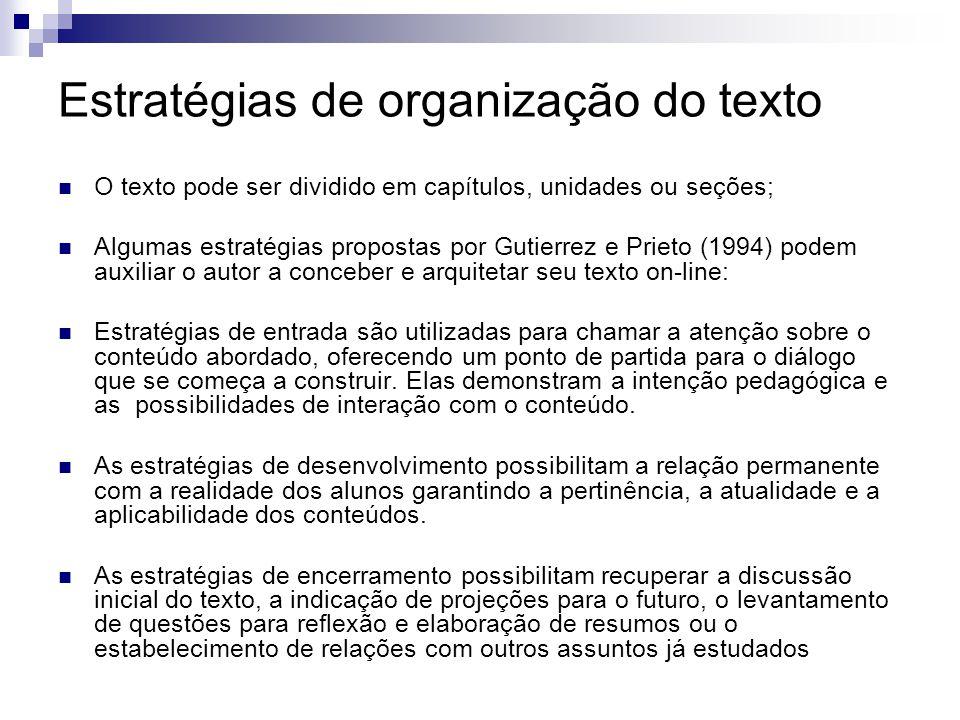 Estratégias de organização do texto O texto pode ser dividido em capítulos, unidades ou seções; Algumas estratégias propostas por Gutierrez e Prieto (