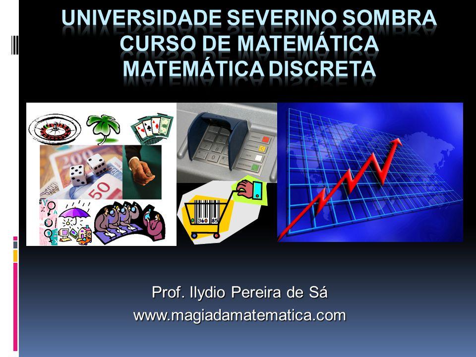 Prof. Ilydio Pereira de Sá www.magiadamatematica.com