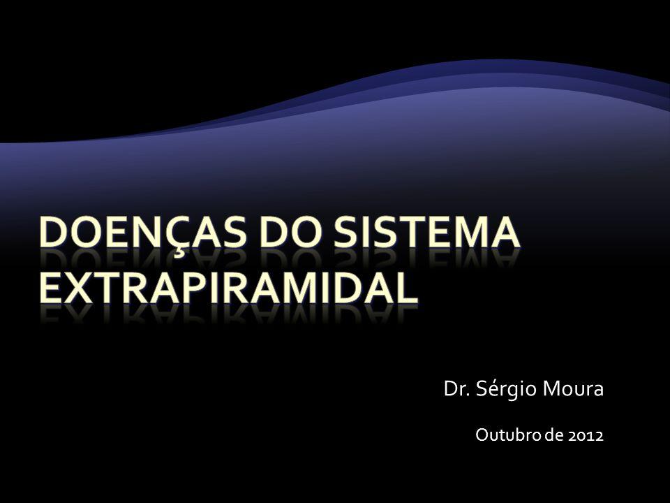 Conceituando o sistema extra-piramidal Anatomia dos gânglios da base Fisiologia dos gânglios da base Síndromes hipercinéticas Parkinsonismos