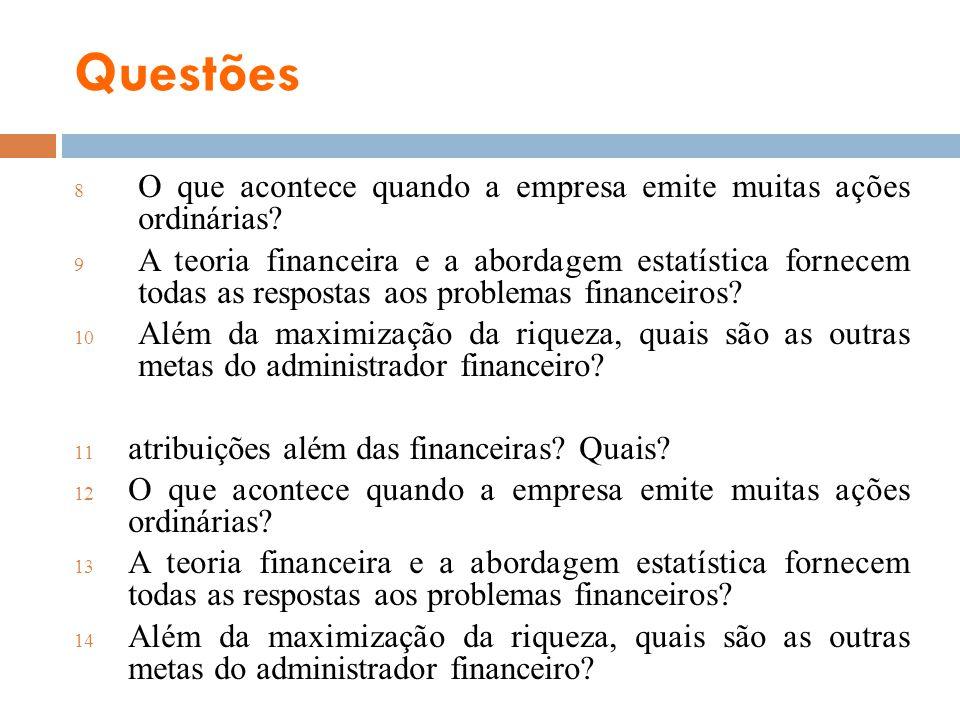 Questões 8 O que acontece quando a empresa emite muitas ações ordinárias? 9 A teoria financeira e a abordagem estatística fornecem todas as respostas