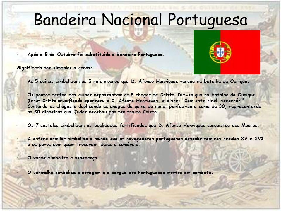 Bandeira Nacional Portuguesa Após o 5 de Outubro foi substituída a bandeira Portuguesa.