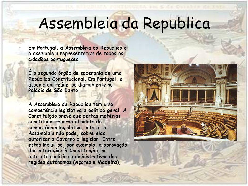 Assembleia da Republica Em Portugal, a Assembleia da República é a assembleia representativa de todos os cidadãos portugueses.
