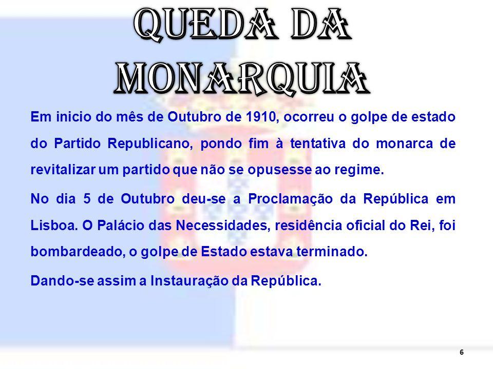 Em inicio do mês de Outubro de 1910, ocorreu o golpe de estado do Partido Republicano, pondo fim à tentativa do monarca de revitalizar um partido que não se opusesse ao regime.