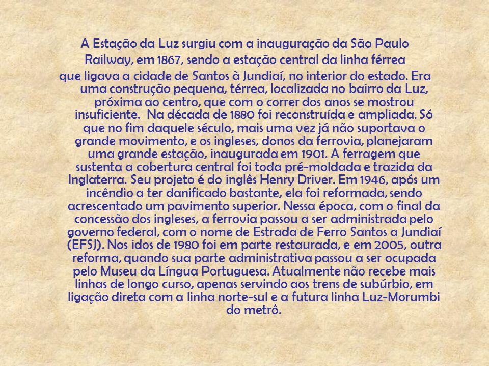 São Paulo: Minha cidade! ESTAÇÃO DA LUZ ESTAÇÃO DA LUZ Um povo sem memória, é um povo sem passado e sem futuro (Autor desconhecido) Para avançar as fo