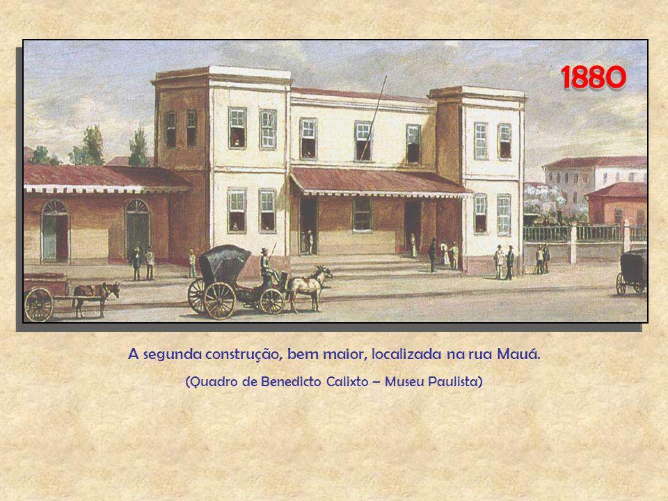 18801880 A segunda construção, bem maior, localizada na rua Mauá.