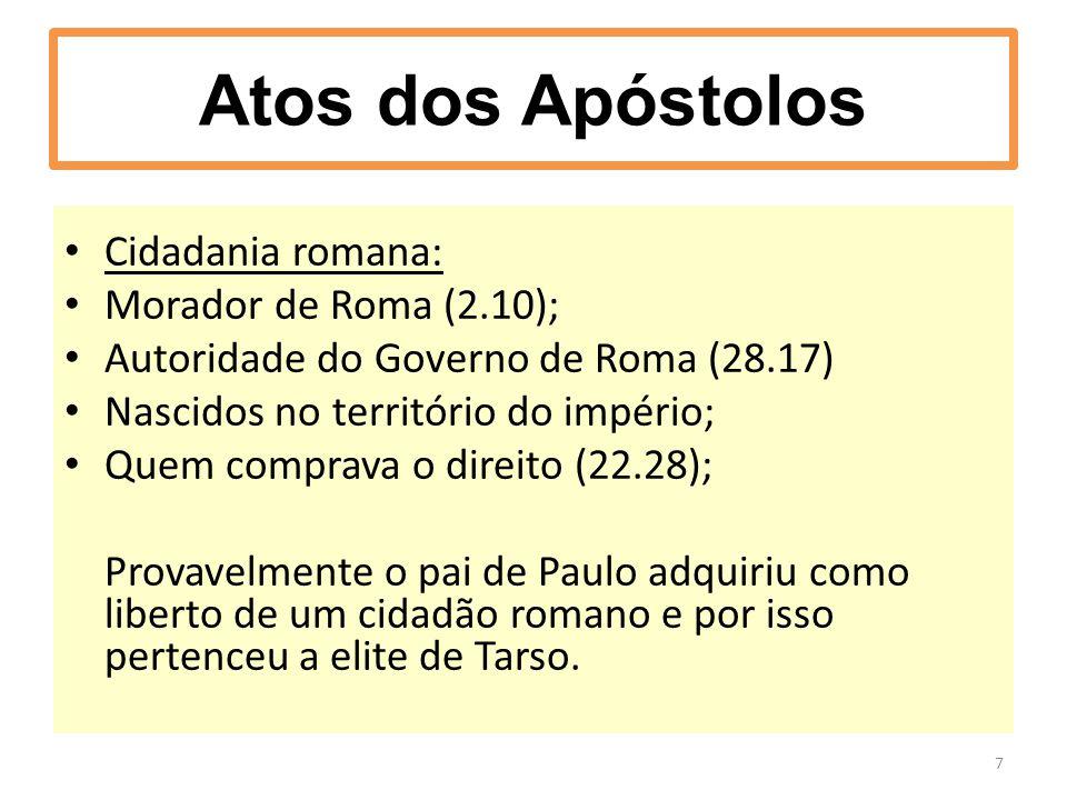 Cidadania romana: Morador de Roma (2.10); Autoridade do Governo de Roma (28.17) Nascidos no território do império; Quem comprava o direito (22.28); Pr