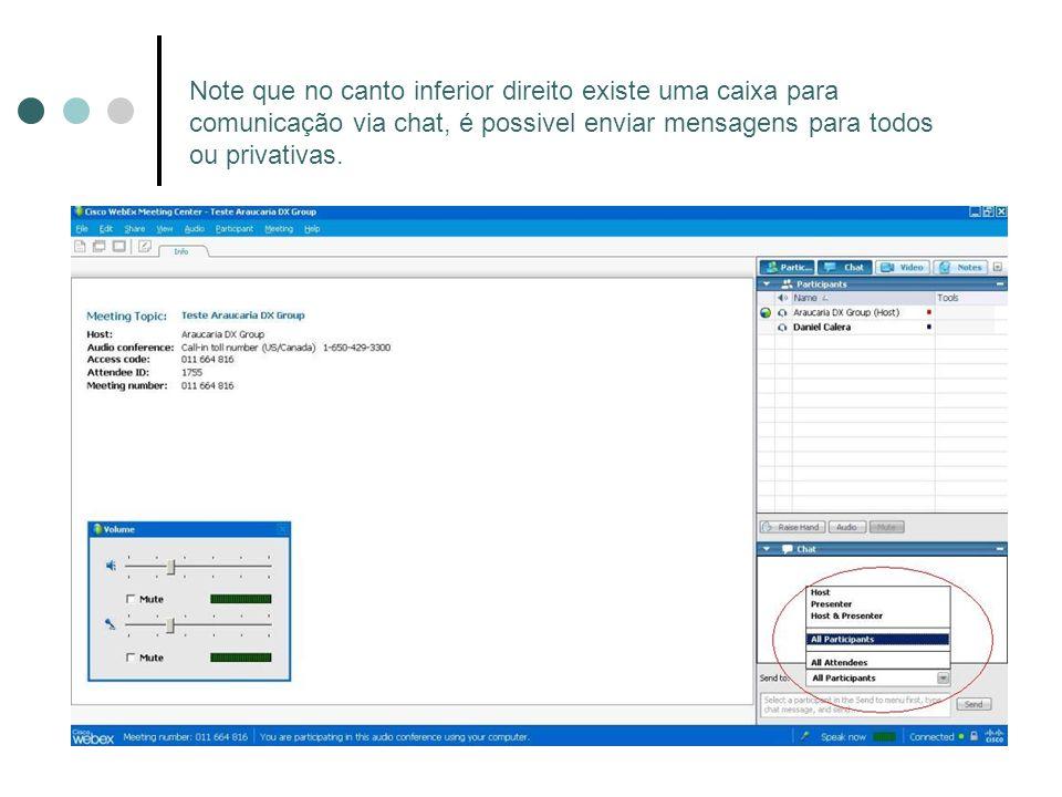 Note que no canto inferior direito existe uma caixa para comunicação via chat, é possivel enviar mensagens para todos ou privativas.