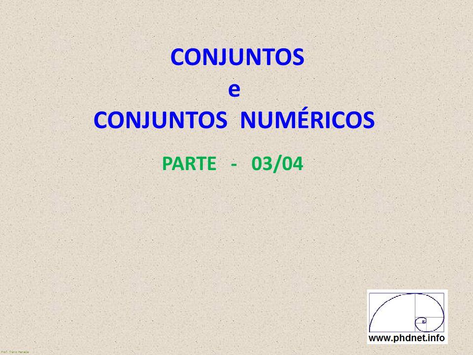 CONJUNTOS e CONJUNTOS NUMÉRICOS PARTE - 03/04 Prof. Mário Hanada