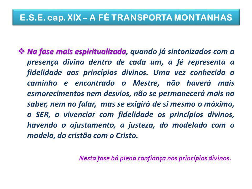 E.S.E.cap. XIX – A FÉ TRANSPORTA MONTANHAS 4 – Que benefícios ela nos dá.